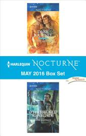 Harlequin Nocturne May 2016 Box Set: Dark Journey\Otherworld Renegade
