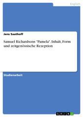"""Samuel Richardsons """"Pamela"""". Inhalt, Form und zeitgenössische Rezeption"""