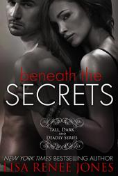 Beneath the Secrets: Tall, Dark and Deadly