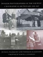 Pioneer Photographers of the Far West