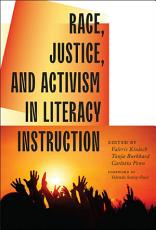 Race  Justice  and Activism in Literacy Instruction PDF