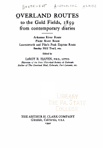 The Southwest Historical Series: Overland routes to the gold fields, 1859, from contemporary diaries