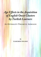 Age Effects in the Acquisition of English Onset Clusters by Turkish Learners: An Optimality-Theoretic Approach