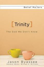 Trinity: The God We Don't Know