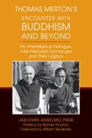 Thomas Merton s Encounter with Buddhism and Beyond PDF