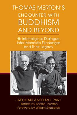 Thomas Merton s Encounter with Buddhism and Beyond