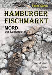 Hamburger Fischmarkt: Mord aus Leidenschaft