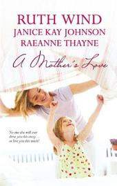 A Mother's Love: Her Best Friend's Baby\Daughter of the Bride\A Mother's Hope