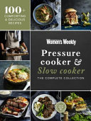 Pressure Cooker and Slow Cooker the Complete Collection PDF