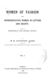 Women of Fashion and Representative Women in Letters and Society: A Series of Biographical and Critical Studies, Volume 1
