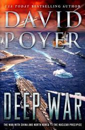 Deep War: The War with China--The Nuclear Precipice