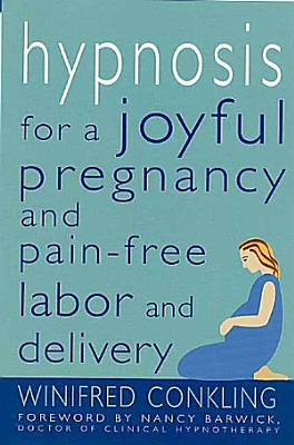 Hypnosis for a Joyful Pregnancy and Pain Free Labor and Delivery