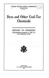 Dyes and Other Coal-tar Chemicals: Report to Congress, Recommending Amendments to Title V of Act of September 8, 1916