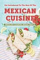 Get Introduced to The Best of The Mexican Cuisine PDF
