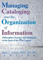 Managing Cataloging and the Organization of Information PDF
