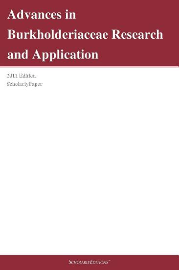Advances in Burkholderiaceae Research and Application  2011 Edition PDF