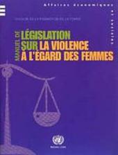 Manuel De Legislation Sur La Violence a L'egard Des Femmes