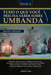 Tudo o que você precisa saber sobre Umbanda - Vol. 3