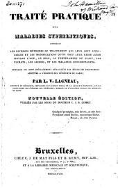 Traité pratique des maladies syphilitiques: contenant les diverses méthodes de traitement qui leur sont applicables ... et les maladies concomitantes : ouvrage où sont spécialement détaillées les règles de traitement adoptéesà l'hospice des vénériens de Paris