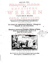 Alle de philosophische medicinale in chymische Werken