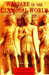Warfare in the Classical World: War and the Ancient Civilisations of Greece and Rome