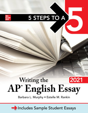 5 Steps to a 5  Writing the AP English Essay 2021