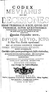 Codex Mevianus Hoc Est Decisiones Summi Tribunalis Regii, Quod Est Wismariæ, Super Quæstionibus Forensibus Causarum Præcipuarum De Anno M DC LIII. Ad Annum M DC LXX. ad Istud delatis ...: Volume 1