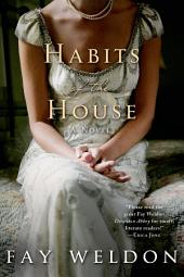 Habits of the House: Volume 1