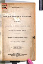 Examination of the Decision of the Supreme Court of the United States, in the Case of Strader, Gorman and Armstrong Vs. Christopher Graham, Delivered at Its December Term, 1850: Concluding with an Address to the Free Colored People, Advising Them to Remove to Liberia