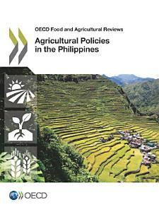 OECD Food and Agricultural Reviews Agricultural Policies in the Philippines PDF