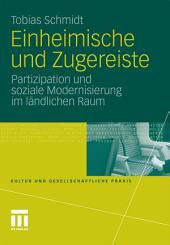 Einheimische und Zugereiste: Partizipation und soziale Modernisierung im ländlichen Raum