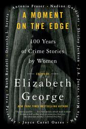 A Moment on the Edge: 100 Years of Crime Stories by Women
