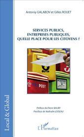 Services publics, entreprises publiques, quelle place pour les citoyens?
