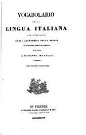 Vocabolario della lingua italiana già compilato dagli accademici della Crusca ed ora novamente corretto ed accresciuto dall' abate Giuseppe Manuzzi ...