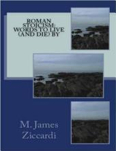 Roman Stoicism: Words to Live (and Die) By