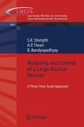 Modeling and Control of a Large Nuclear Reactor: A Three-Time-Scale Approach