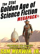 The 31st Golden Age of Science Fiction MEGAPACK®: Sam Merwin, Jr.