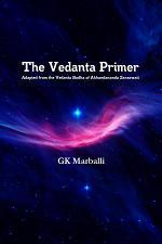 The Vedanta Primer : Adapted from the Vedanta Bodha of Akhandananda Saraswati