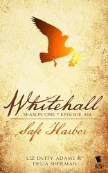 Safe Harbor Whitehall Season 1 Episode 13  Book PDF