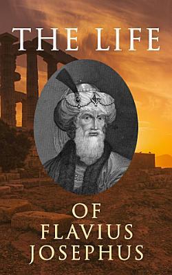 The Life of Flavius Josephus  Autobiography