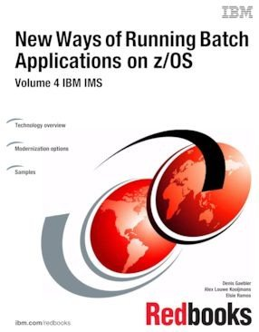 New Ways of Running Batch Applications on z OS  Volume 4 IBM IMS PDF