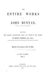 The entire works of John Bunyan: Volume 1
