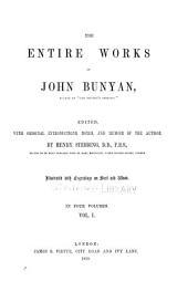 The entire works of John Bunyan: Volume 1