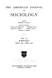 The American Journal of Sociology: Volume 19