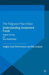 Understanding Investment Funds: Insights from Performance and Risk Analysis