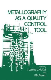 Metallography as a Quality Control Tool
