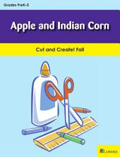 Apple and Indian Corn: Cut and Create! Fall