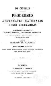 Prodromus systematis naturalis regni vegetabilis: sive enumeratio contracta ordinum generum specierumque plantarum huc usque cognitarium, juxta methodi naturalis, normas digesta;