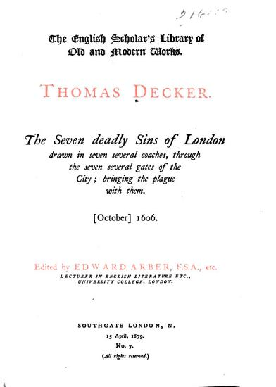 The Seven Deadly Sins of London Drawn in Seven Several Coaches  Through the Seven Several Gates of the City PDF