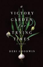 A Victory Garden for Trying Times